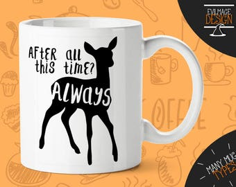 after all this time? always mug harry potter mug harry potter gift harry potter coffee harry potter cup hogwarts mug harry potter quote