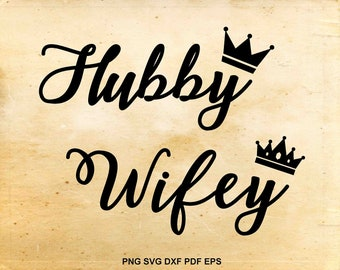 Hubby Wifey svg, Husband and wife, Married, Couple, Sayings, Marriage, Files for Silhouette Cameo, Cut files for Cricut, pdf eps dxf svg png