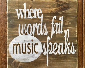 Where words fail music speaks, rustic wood sign, handpainted, music sign