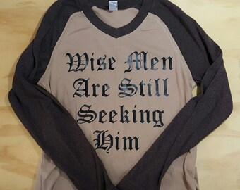 Wise Men Still Seek Him Raglan Shirt