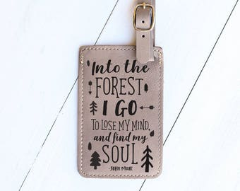Inspirational Travel Quote LUGGAGE TAG Gift, Into the Forest I Go, John Muir Quotes, Pacific Northwest Mountain Trip, Camping Bag LT7