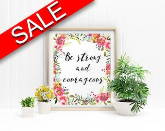 Wall Art Be Strong And Courageous Digital Print Be Strong And Courageous Poster Art Be Strong And Courageous Wall Art Print Be Strong And