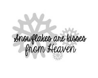 SNOWFLAKES are Kisses from Heaven- Quality Vinyl Decal, HOLIDAY, Yeti Decal, Decorate your favorite glass! Festive Gift! Fast Shipping!!!