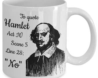 To Quote from Hamlet: No - Funny Shakespeare Mug for English Literature Teachers and Literature Lovers