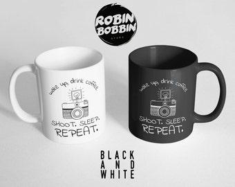 Photography Coffee Mug - Wake Up, Drink Coffee. Shoot, Sleep, Repeat. - Funny Mug - Black and White