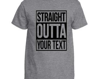 Straight Outta Shirt | Custom Text Shirt | Custom Straight Outta Shirt | Personalized Shirt | Gift for Him | Gift for Her