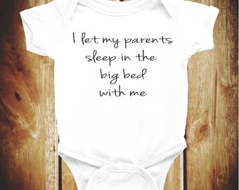 Funny quote, baby vest, new baby, sleepless nights, let my parents, sleep in the, big bed, with me, baby romper,