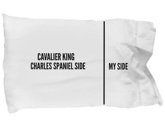 Cavalier King Charles Spaniel Pillow Case - Funny Cavalier King Charles Spaniel Pillowcase - Cavalier King Charles Spaniel Gifts - My Side