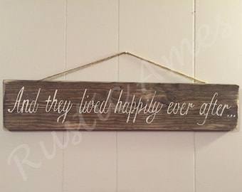 Hand-painted, And They Lived Happily Ever After sign – wooden, rustic