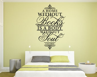 A Home Without Books Is A Body Without Soul Home and Family Vinyl Wall Quote