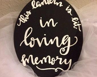 Wedding Sign Lantern Lit in Loving Memory