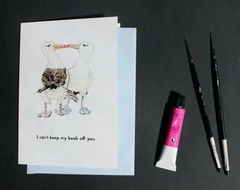 Valentine card - Albatross - I can't keep my beak off you