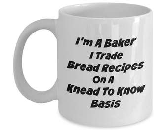 Baking Mug Gift For Baker Is Perfect Funny Mug! Knead To Know Bread Recipe Mug is True Baker's Mug. Get Our Funny Coffee Mug As Baker's Gift