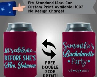Let's Celebrate Before She's Mrs. Name Name Bachelorette Party Date Neoprene Bachelorette Can Cooler Double Side Print (Bachelorette29)