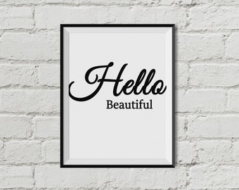 Hello Beautiful   Printable Wall Art   INSTANT DOWNLOAD  Black and White