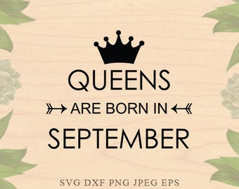 Birthday svg Queens are born in September svg Birthday girl svg Birthday Dxf Birthday eps Cricut files Cricut downloads Silhouette files