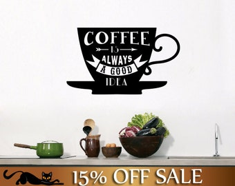 VINTAGE COFFEE CUP Kitchen Wall Decor Decal, Always a Good Idea, Lettering, Custom Size and Colour, Removable Vinyl