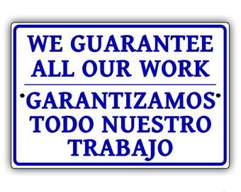 "We Guarantee All Our Work 8"" x 12"" Aluminum Metal Sign"