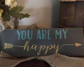You Are My Happy - Wooden Sign- Hand-Painted