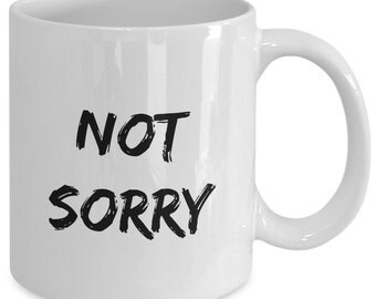Funny Chef Gift coffee mug - sorry - not sorry - Unique gift mug for Chefs