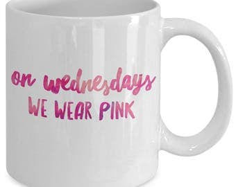 Cool mean girls gift coffee mug - On Wednesdays we wear pink - Unique Mean girls quote gift coffee mug