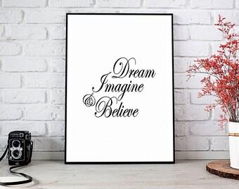 Dream Imagine And Believe, Motivational,Decor,Wall Decor,Trending,Art Prints,Instant Download,Printable Art,Wall Art Prints,Digital Prints
