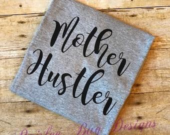 Mother Hustler Shirt, Women's Shirt, Girl's Shirt