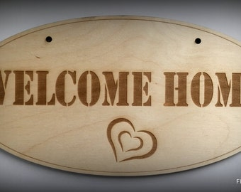 Laser engraved Welcome Home wooden sign