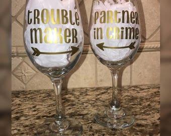 Best Friend/Sister Wine Glasses - Partner in crime- trouble maker