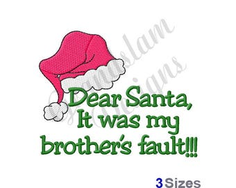 Dear Santa It's My Brother's Fault - Machine Embroidery Design