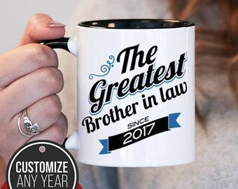 The Greatest Brother In Law Since (Any Year), Brother In Law Gift, Brother In Law Birthday, Brother In Law Mug, Brother In Law Gift Idea