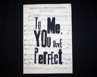 Linocut typography * to me, YOU ARE PERFECT * old sheet music