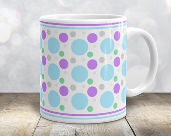 Fun Polka Dot Mug - Blue Purple Green Gray Polka Dot Pattern - 11oz or 15oz
