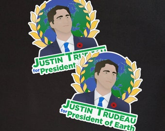 Justin Trudeau for President of Earth stickers