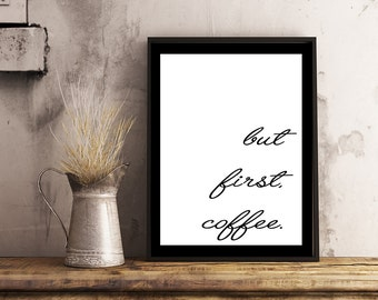 but first coffee print, typography print, gallery wall, INSTANT DOWNLOAD, coffee print, wall art, 8x10, typography text, printable quote