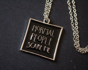 Normal people scare me necklace
