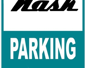 NASH Parking Only 12x18 Thick Aluminum Sign