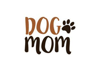Dog Mom SVG, momma dog, fur mama, fur mommy svg, dog svg, dog lover svg, fur momma svg, cutting file, cricut cameo cutting svg file doggy