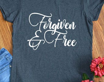 Forgiven and Free Christian Shirts for Women Religious Gifts Ladies Inspirational Quote T-Shirt for Her or Mothers Day