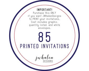 85 Professionally Printed Invitations