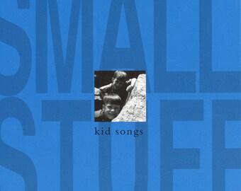 Small Stuff Kid Songs