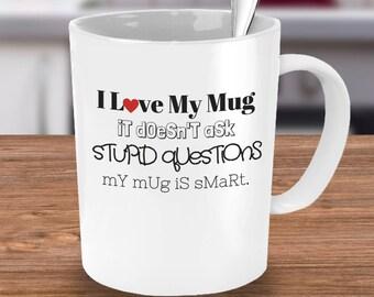 I Love My Mug Funny Mug