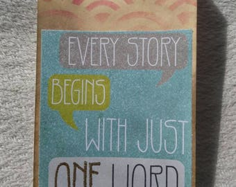Handmade Mixed Media bookmark- Every Story Begins With Just One Word