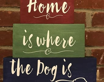 Home is where the Dog is Stacking Wood Sign