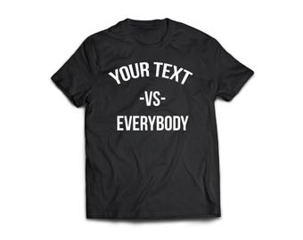 Custom Personalized Text Versus Everybody VS Men's T Shirt
