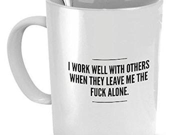 Work Mug - I work well with others - Office Coffee Mug -  Coworker Gift - Gift For Coworker - Sarcastic Mug