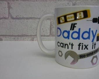 If Daddy Can't Fix It Then No One Can mug with tools Fathers Day Dad cup