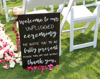 Welcome to our unplugged ceremony- Wedding Sign