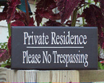 Private Residence Please No Trespassing Wood Vinyl Sign Garden Home Decor Sign Personalized New Home Gift Housewarming Wall Decor Yard Sign