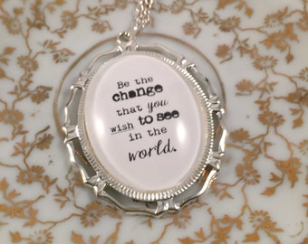 Ghandi Necklace, Be the change that you wish to see in the world, Gift for Her, Motivational Gift, Gift Under 30, Teacher Gift